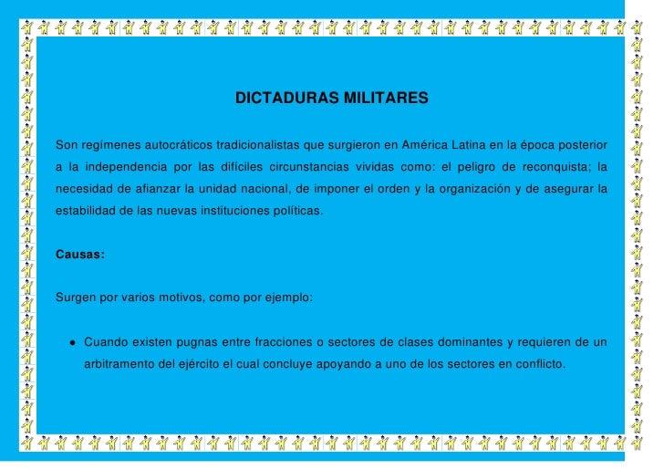 DICTADURAS MILITARESSon regímenes autocráticos tradicionalistas que surgieron en América Latina en la época posteriora la ...