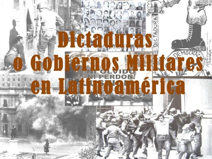 Dictaduraso Gobiernos Militares  en Latinoamérica