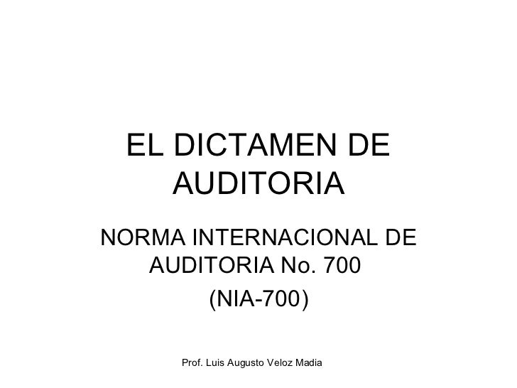 EL DICTAMEN DE AUDITORIA NORMA INTERNACIONAL DE AUDITORIA No. 700  (NIA-700)