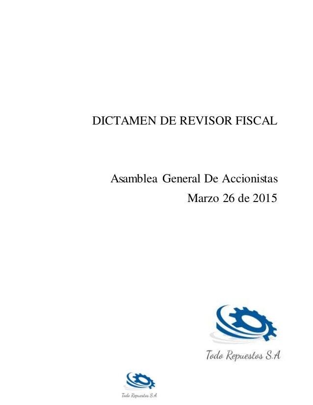 DICTAMEN DE REVISOR FISCAL Asamblea General De Accionistas Marzo 26 de 2015