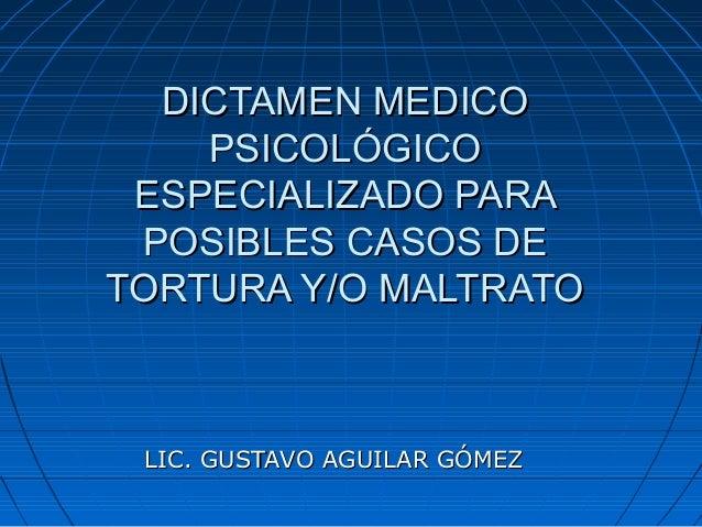 DICTAMEN MEDICODICTAMEN MEDICO PSICOLÓGICOPSICOLÓGICO ESPECIALIZADO PARAESPECIALIZADO PARA POSIBLES CASOS DEPOSIBLES CASOS...