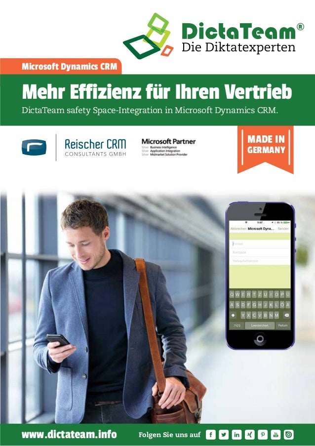 Microsoft Dynamics CRM MADE IN GERMANY Mehr Effizienz für Ihren Vertrieb DictaTeam safety Space-Integration in Microsoft D...