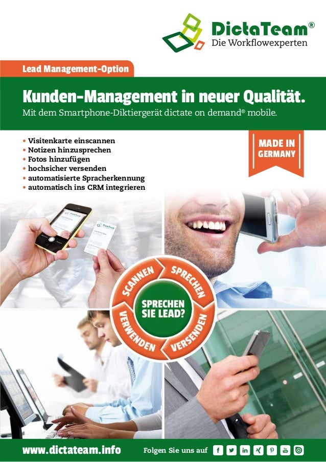 Lead Management-Option MADE IN GERMANY Kunden-Management in neuer Qualität. Mit dem Smartphone-Diktiergerät dictate on dem...