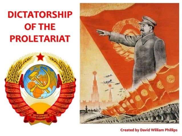 DICTATORSHIP OF THE PROLETARIAT Created by David William Phillips