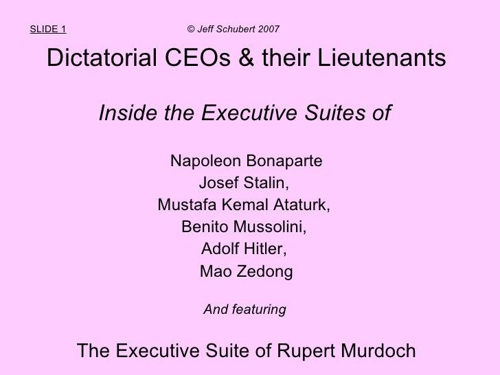 "SLIDE 1   ©  Jeff Schubert 2007 <ul><li>Rupert Murdoch as  Dictatorial CEO </li></ul><ul><li>Comparing Murdoch's ""executiv..."