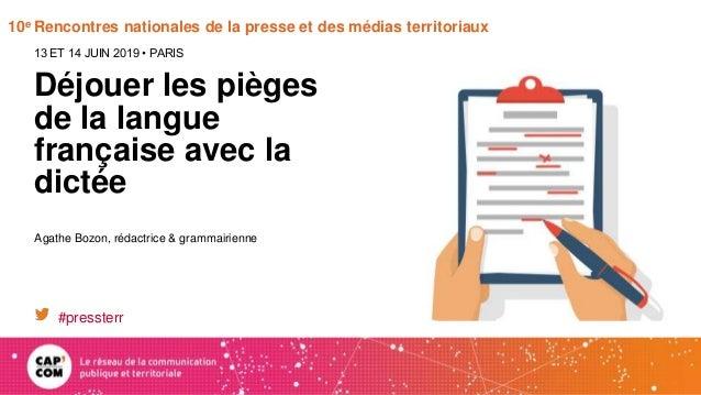 10e Rencontres nationales de la presse et des médias territoriaux Déjouer les pièges de la langue française avec la dictée...