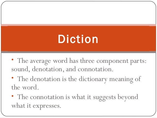 • The average word has three component parts: sound, denotation, and connotation. • The denotation is the dictionary meani...