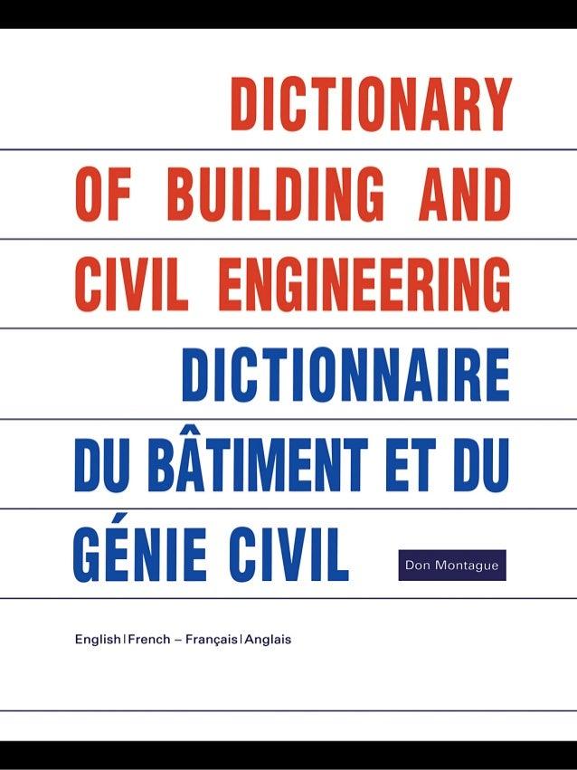 DICTIONARY OFBUILDING ANDCIVIL ENGINEERINGDICTIONNAIRE DUBÂTIMENT ET DUGÉNIE CIVIL