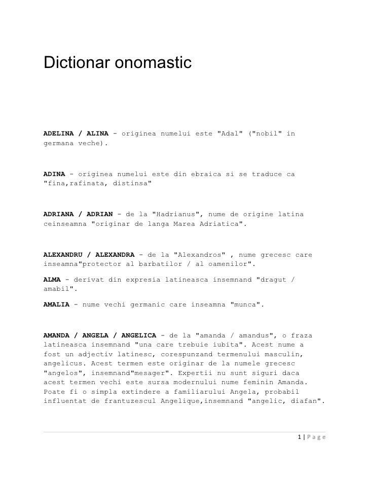 """Dictionar onomastic   ADELINA / ALINA - originea numelui este """"Adal"""" (""""nobil"""" in germana veche).    ADINA - originea numel..."""