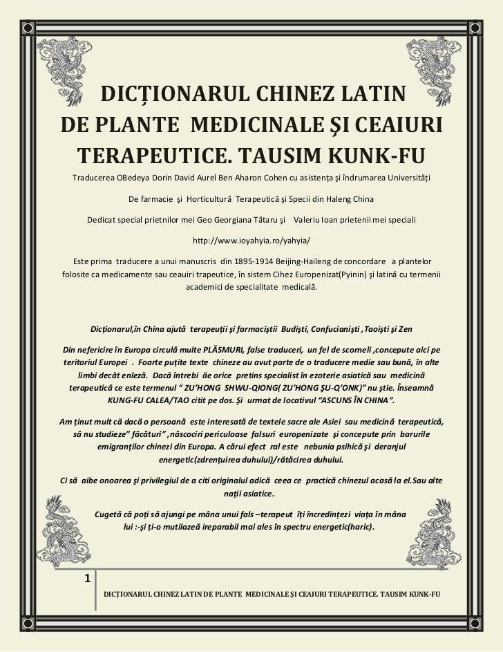 DICŢIONARUL CHINEZ LATINDE PLANTE MEDICINALE ŞI CEAIURI TERAPEUTICE. TAUSIM KUNK-FU   Traducerea OBedeya Dorin David Aurel...
