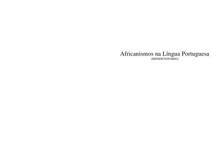 Africanismos na Língua Portuguesa            (MINIDICIONÁRIO)