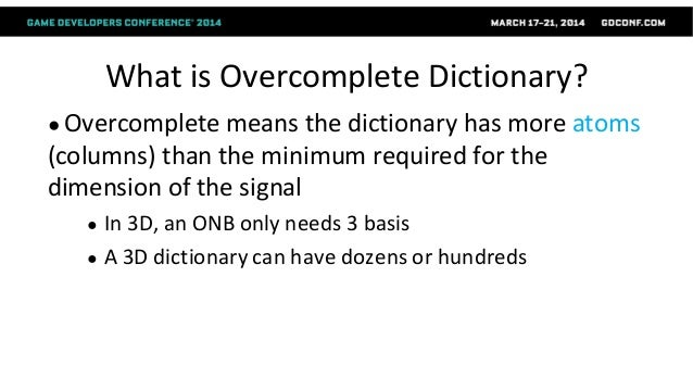 What is Overcomplete Dictionary? ● Overcomplete means the dictionary has more atoms (columns) than the minimum required fo...