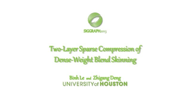 Two-Layer Sparse Compression, Le & Deng 2013 ● Use dictionary learning to compute a two-level compression using bones ● Wo...