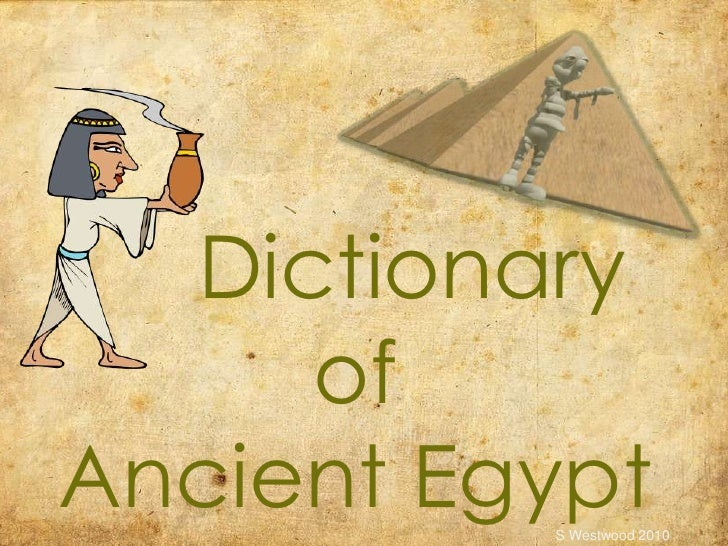 Dictionary ofAncient Egypt<br />S Westwood 2010 <br />