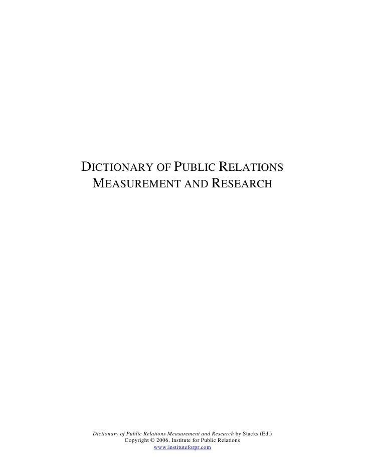 DICTIONARY OF PUBLIC RELATIONS MEASUREMENT AND RESEARCH Dictionary of Public Relations Measurement and Research by Stacks ...