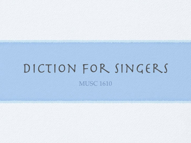 Diction for Singers       MUSC 1610