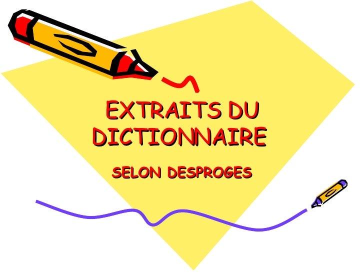 EXTRAITS DU DICTIONNAIRE SELON DESPROGES