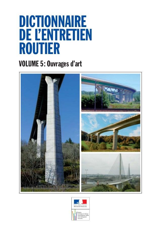 DICTIONNAIRE DE L'ENTRETIEN ROUTIER VOLUME 5: Ouvrages d'art
