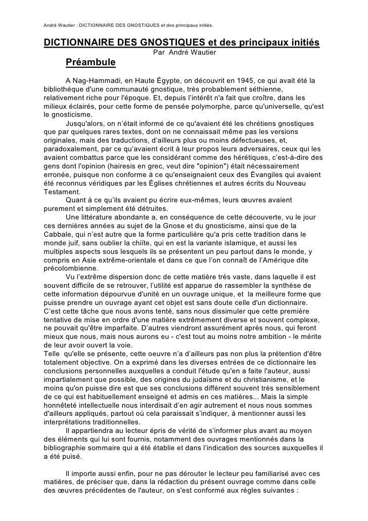 André Wautier : DICTIONNAIRE DES GNOSTIQUES et des principaux initiés.   DICTIONNAIRE DES GNOSTIQUES et des principaux ini...