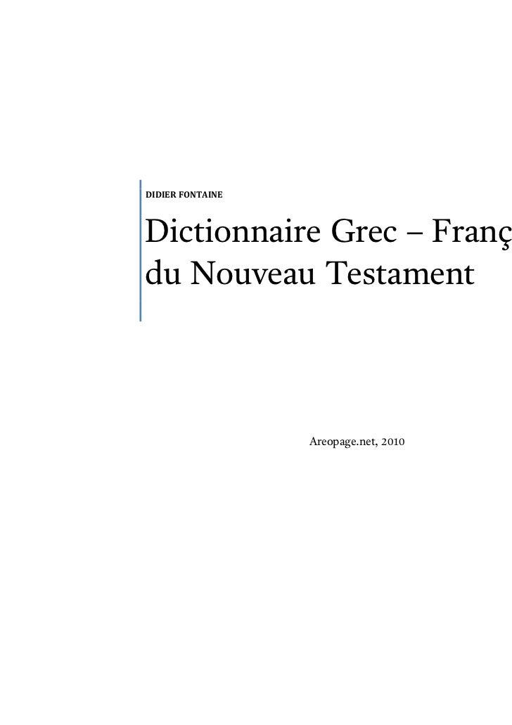 DIDIER FONTAINEDictionnaire Grec – Françaisdu Nouveau Testament                  Areopage.net, 2010
