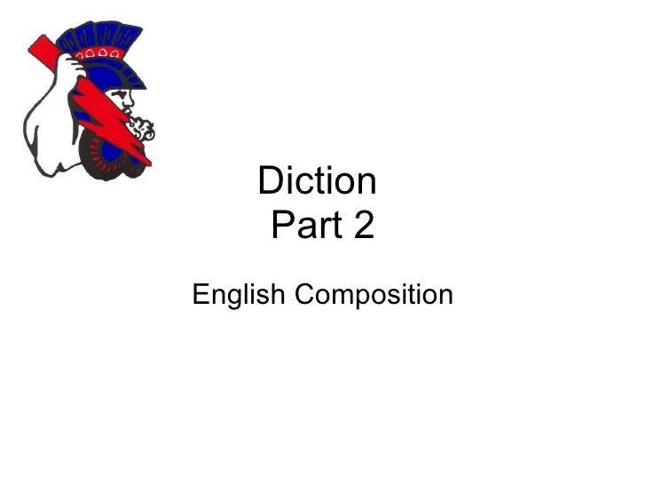 Diction  Part 2 English Composition