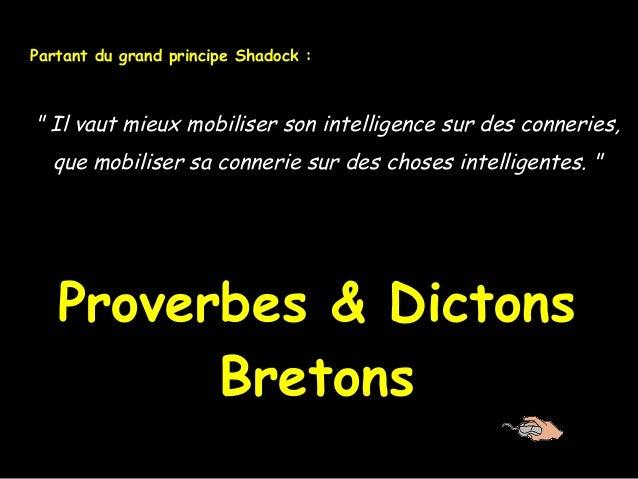 """"""" Il vaut mieux mobiliser son intelligence sur des conneries, que mobiliser sa connerie sur des choses intelligentes. """" Pa..."""