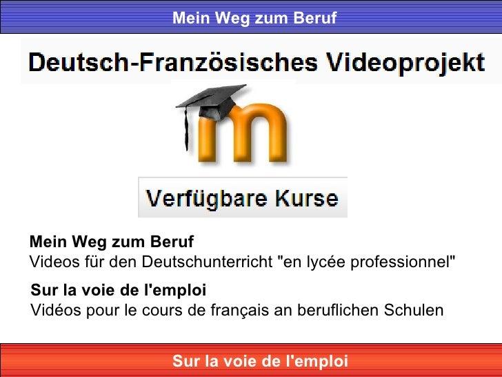 """Mein Weg zum BerufMein Weg zum BerufVideos für den Deutschunterricht """"en lycée professionnel""""Sur la voie de lemploiVidéos ..."""