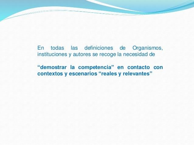 """En todas las definiciones de Organismos, instituciones y autores se recoge la necesidad de """"demostrar la competencia"""" en c..."""
