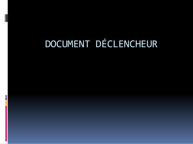 DOCUMENT DÉCLENCHEUR