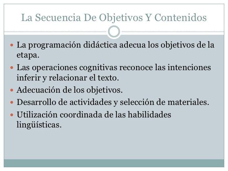 La Secuencia De Objetivos Y Contenidos La programación didáctica adecua los objetivos de la    etapa.   Las operaciones ...