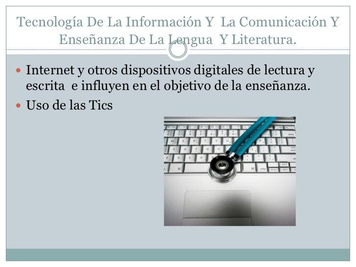 Tecnología De La Información Y La Comunicación Y      Enseñanza De La Lengua Y Literatura. Internet y otros dispositivos ...