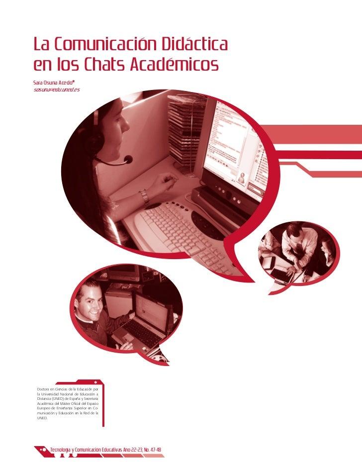 La Comunicación Didácticaen los Chats AcadémicosSara Osuna Acedo*sosuna@edu.uned.es                                      *...