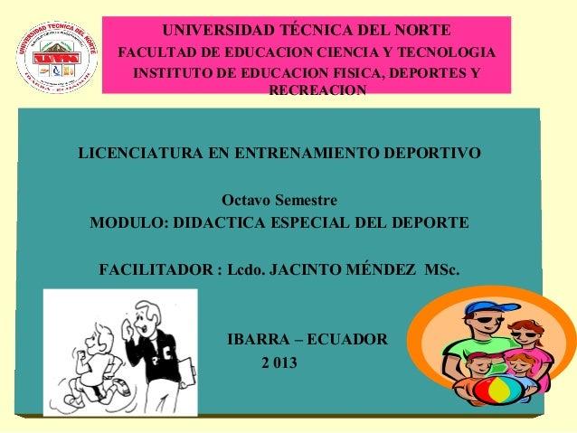 UNIVERSIDAD TÉCNICA DEL NORTE FACULTAD DE EDUCACION CIENCIA Y TECNOLOGIA INSTITUTO DE EDUCACION FISICA, DEPORTES Y RECREAC...