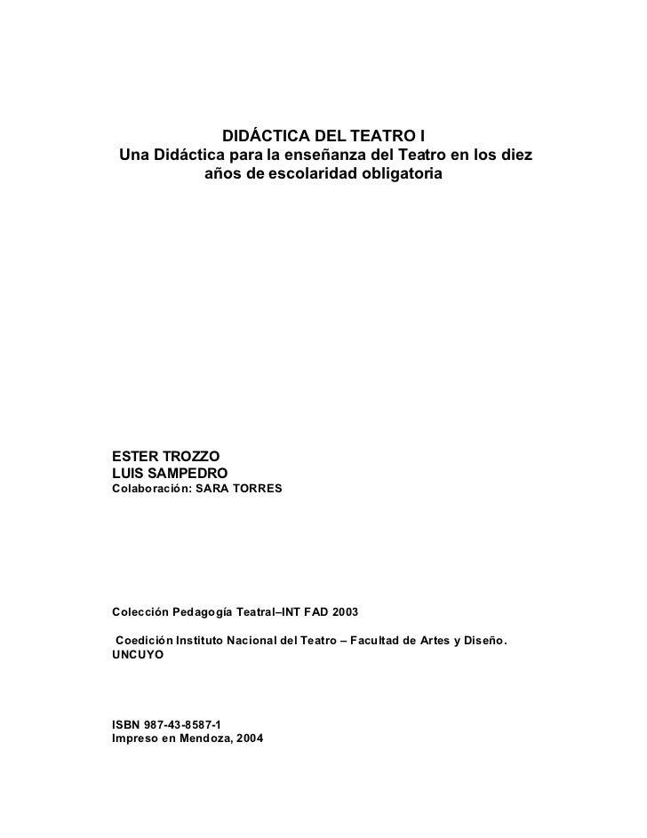 DIDÁCTICA DEL TEATRO I Una Didáctica para la enseñanza del Teatro en los diez           años de escolaridad obligatoriaEST...