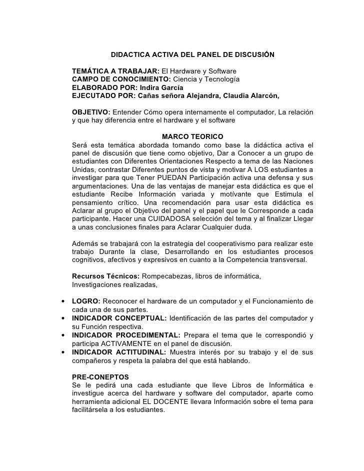 DIDACTICA ACTIVA DEL PANEL DE DISCUSIÓN      TEMÁTICA A TRABAJAR: El Hardware y Software     CAMPO DE CONOCIMIENTO: Cienci...