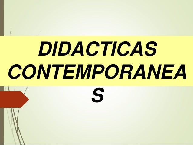 DIDACTICAS CONTEMPORANEA S