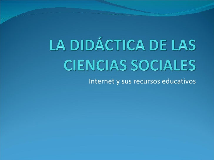 Internet y sus recursos educativos