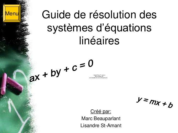 Menu       Guide de résolution des        systèmes d'équations              linéaires                        QuickTime™ an...