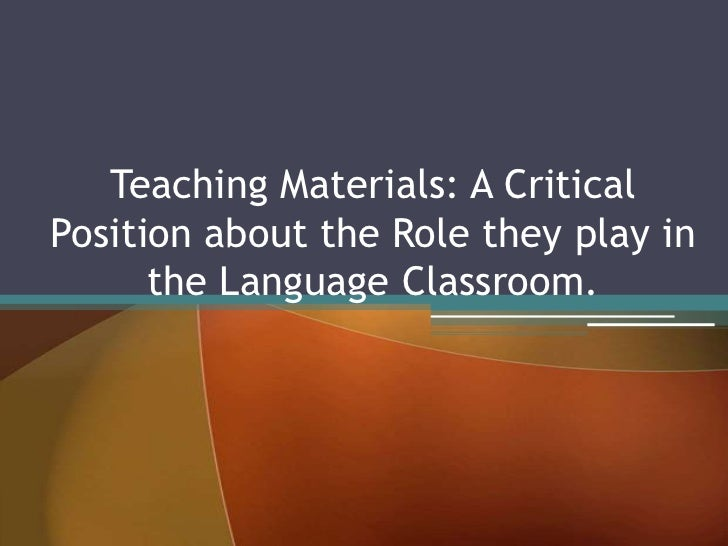 Teaching Materials: A Critical Position about the Role they play in the Language Classroom.<br />