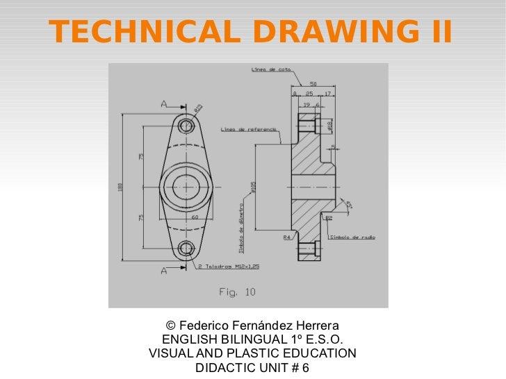 TECHNICAL DRAWING II       © Federico Fernández Herrera      ENGLISH BILINGUAL 1º E.S.O.    VISUAL AND PLASTIC EDUCATION  ...