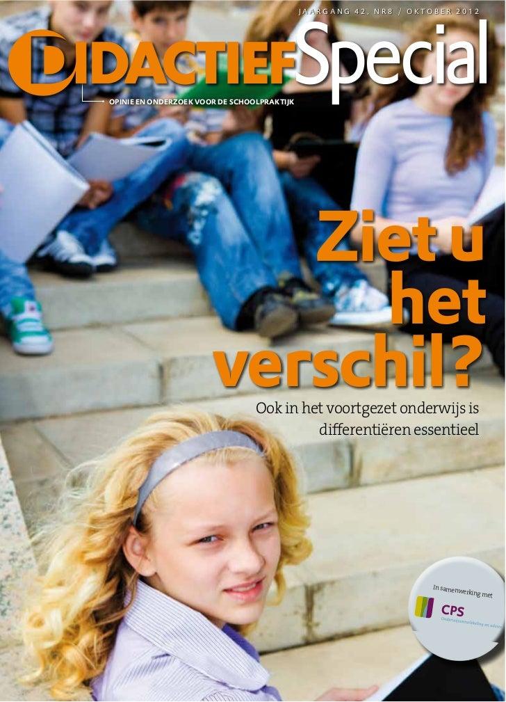 JA ARGANG 42, NR8 / OK TOBER 2012OPINIE EN ONDERZOEK VOOR DE SCHOOLPRAKTIJK                          Ziet u               ...