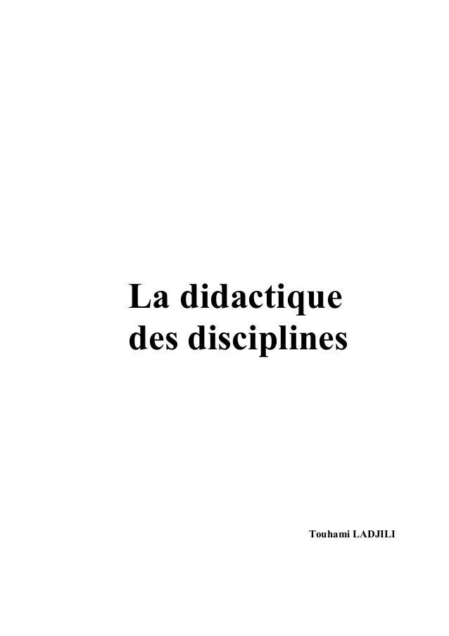 La didactiquedes disciplines            Touhami LADJILI