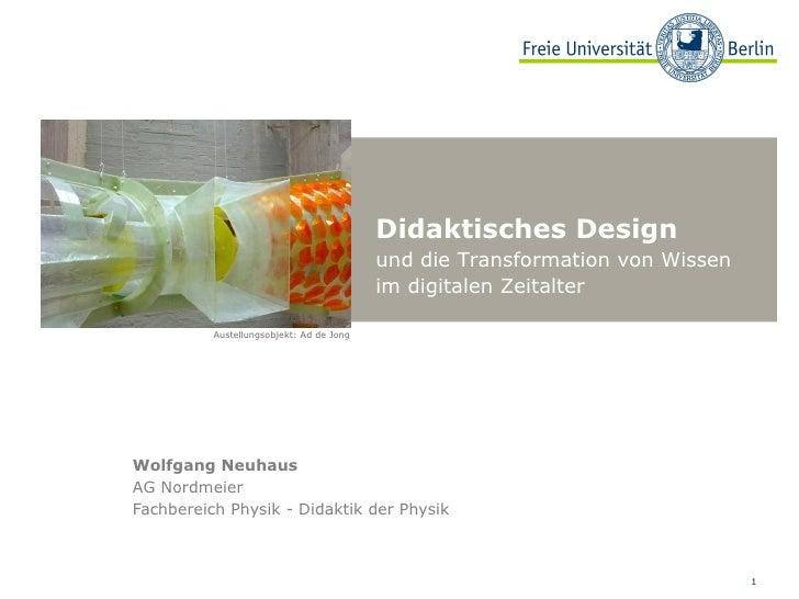 Didaktisches Design                                          und die Transformation von Wissen                            ...