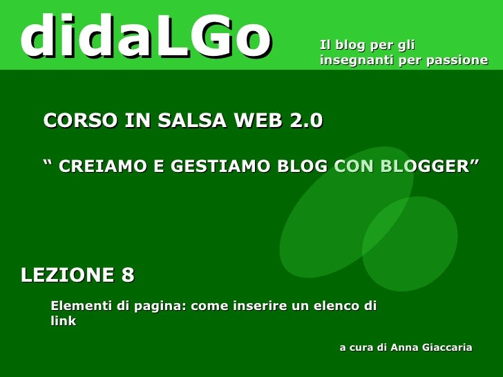 LEZIONE 8 Elementi di pagina: come inserire un elenco di link didaLGo Il blog per gli insegnanti per passione CORSO IN SAL...