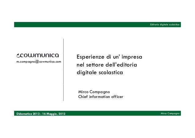 Editoria digitale scolastica                                    Esperienze di un' impresam.compagno@cowmunica.com         ...