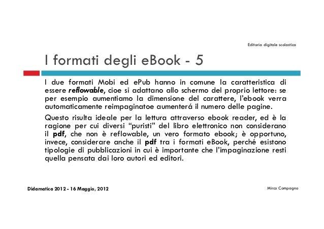 Editoria digitale scolastica       I formati degli eBook - 5       I due formati Mobi ed ePub hanno in comune la caratteri...