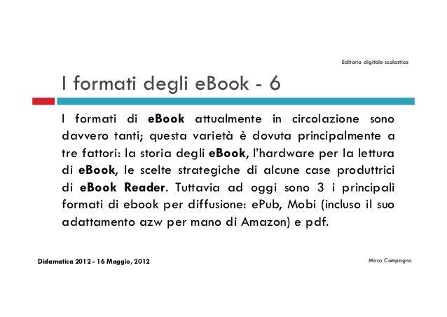 Editoria digitale scolastica       I formati degli eBook - 6       I formati di eBook attualmente in circolazione sono    ...