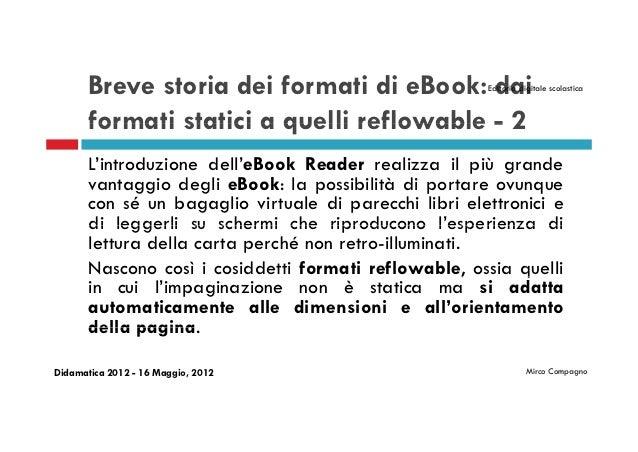 Breve storia dei formati di eBook: dai           Editoria digitale scolastica       formati statici a quelli reflowable - ...
