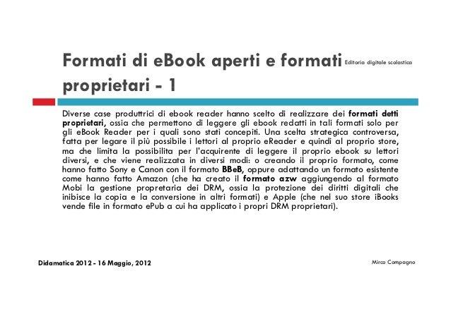 Formati di eBook aperti e formati                                         Editoria digitale scolastica       proprietari -...