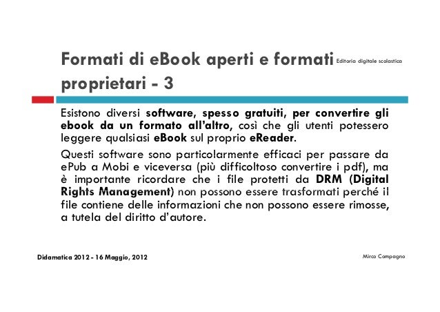 Formati di eBook aperti e formati                    Editoria digitale scolastica       proprietari - 3       Esistono div...